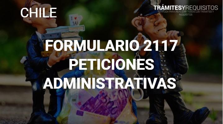 Formulario 2117: Peticiones Administrativas