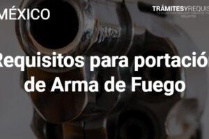 Requisitos para portación de Arma de Fuego: Todo lo que no te han contado