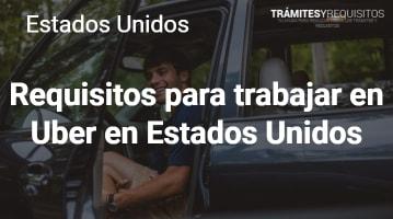 Requisitos para trabajar en Uber en Estados Unidos: Todo lo que debes