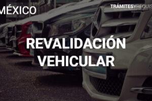 Requisitos para Revalidación Vehicular: Léenos y obtén la información que buscas