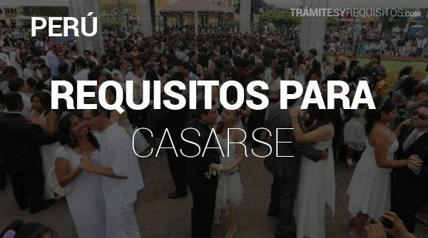 Trámites y Requisitos para Casarse en Perú