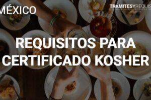 ¿Comida Kosher? Descubre cómo obtener el certificado para tu establecimiento en México