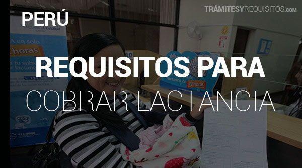 Pasos y Requisitos para Cobrar Lactancia en Perú