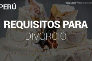 Trámites y Requisitos para Divorcio en Perú