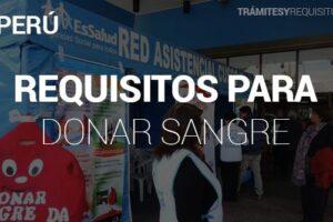 Pasos y Requisitos para Donar Sangre en Perú