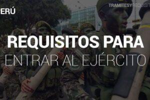 Trámites y Requisitos para Entrar al Ejército peruano