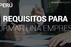 Trámites y Requisitos para Formar una Empresa en Perú
