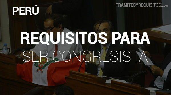 Trámites y Requisitos para ser Congresista en Perú